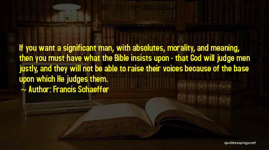 Francis Schaeffer Quotes 307749