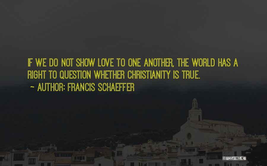 Francis Schaeffer Quotes 342275