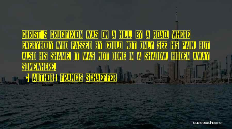 Francis Schaeffer Quotes 386539