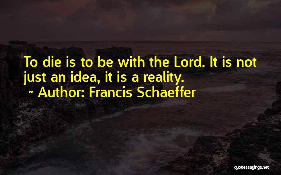 Francis Schaeffer Quotes 395483