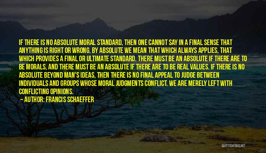 Francis Schaeffer Quotes 599275