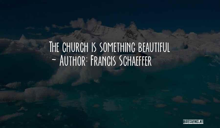 Francis Schaeffer Quotes 818756