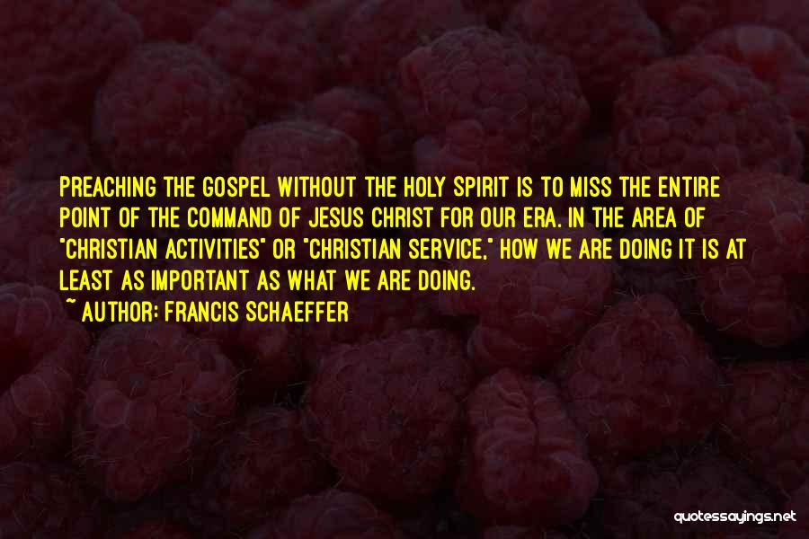 Francis Schaeffer Quotes 920297