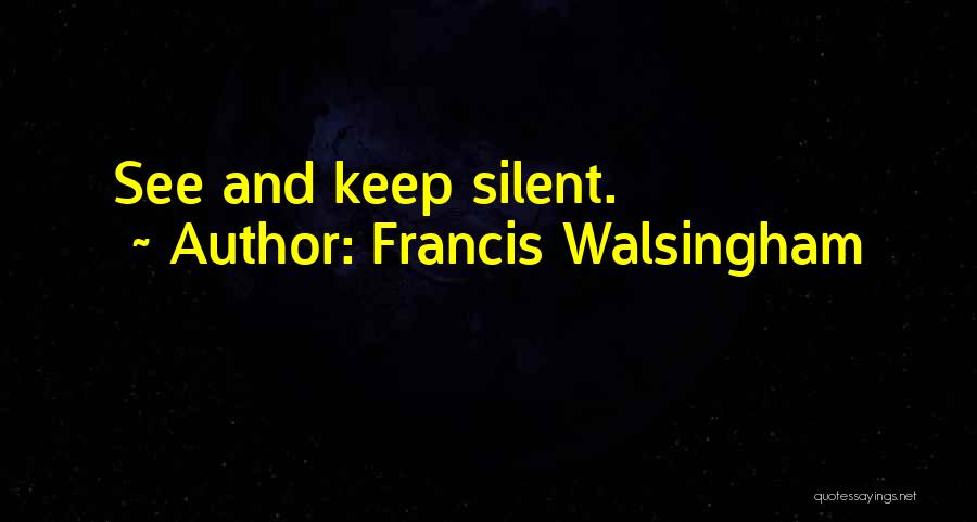 Francis Walsingham Quotes 1298816