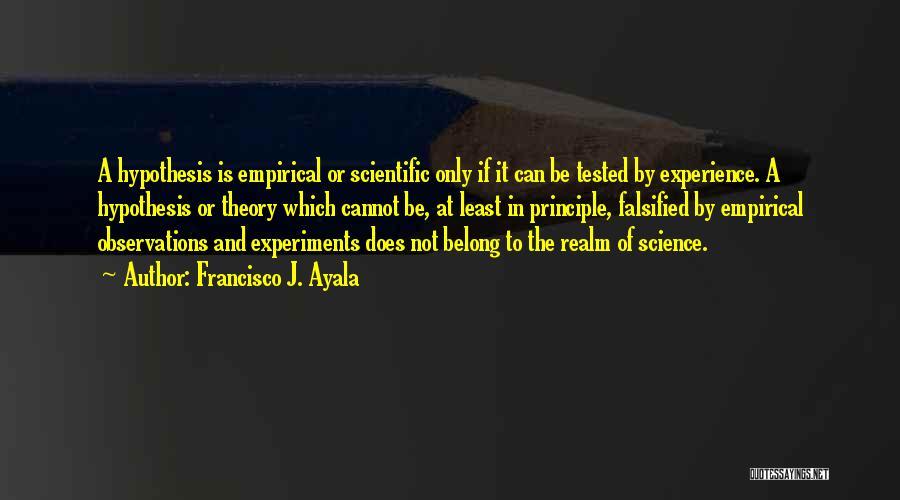 Francisco J. Ayala Quotes 1104940
