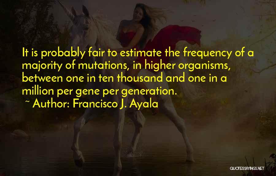 Francisco J. Ayala Quotes 1639590