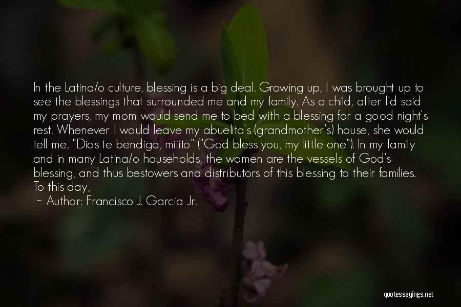 Francisco J. Garcia Jr. Quotes 979295