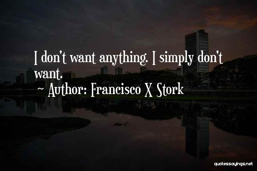 Francisco X Stork Quotes 1351602