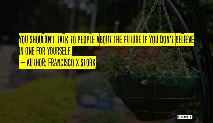 Francisco X Stork Quotes 1708917