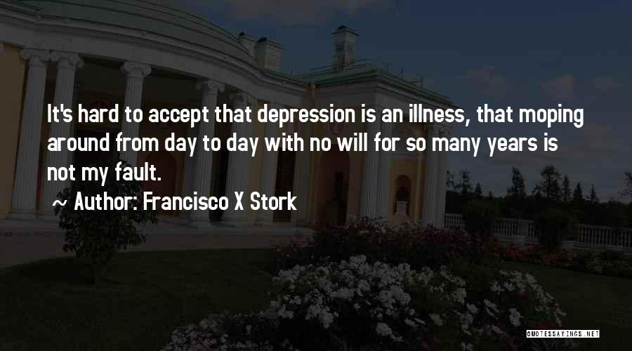 Francisco X Stork Quotes 2163692