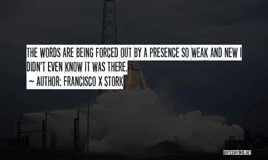 Francisco X Stork Quotes 425932