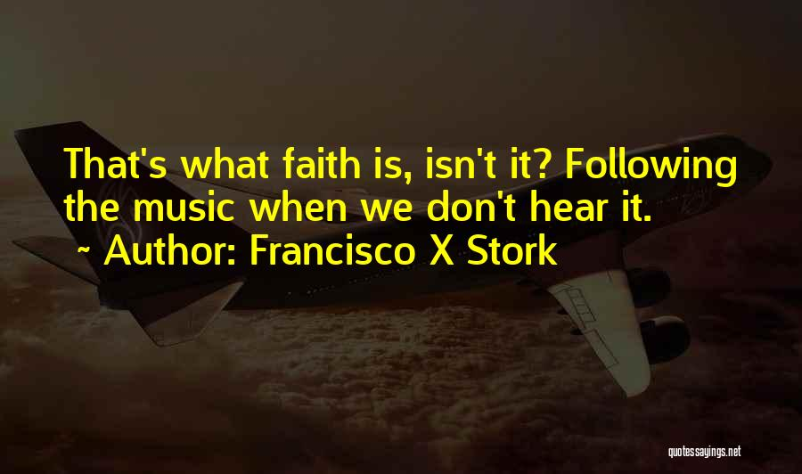 Francisco X Stork Quotes 623443