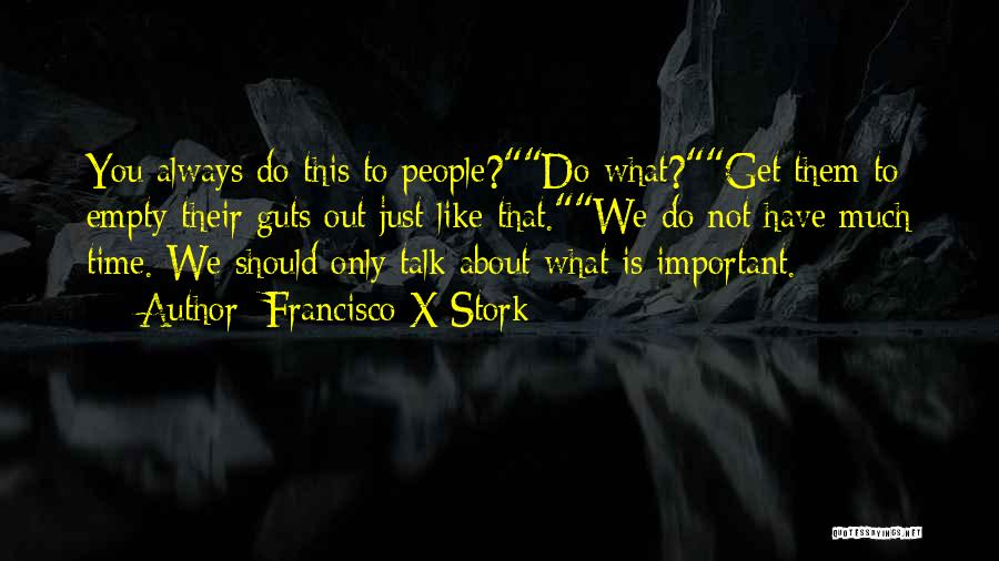 Francisco X Stork Quotes 875511