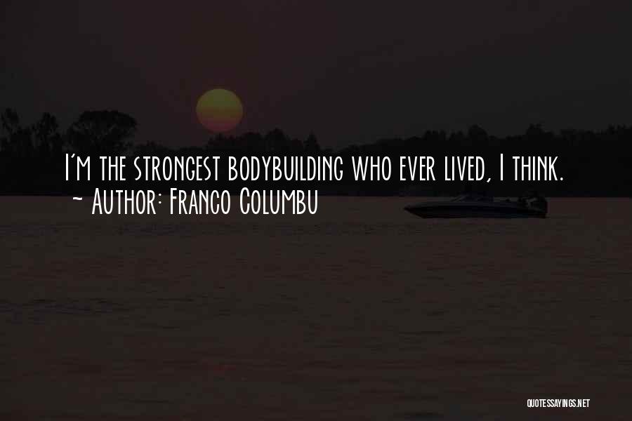 Franco Columbu Bodybuilding Quotes By Franco Columbu