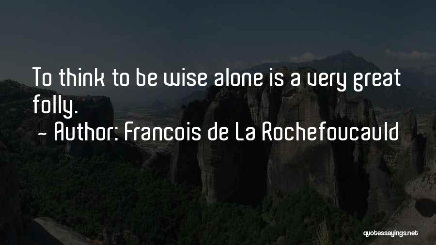 Francois De La Rochefoucauld Quotes 1344619
