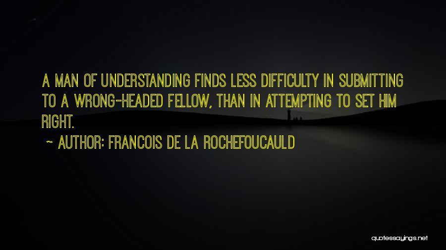 Francois De La Rochefoucauld Quotes 1421408