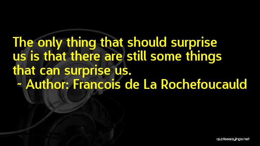 Francois De La Rochefoucauld Quotes 1479026