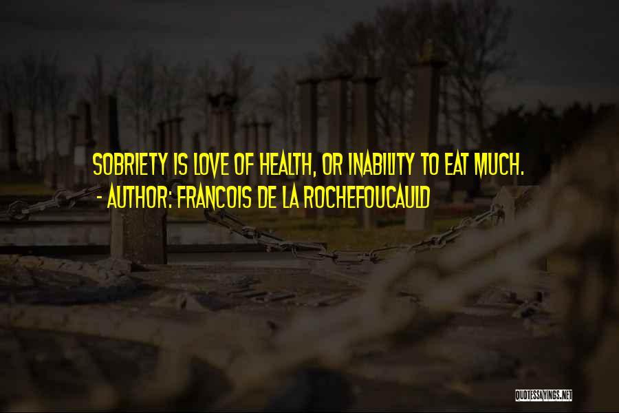 Francois De La Rochefoucauld Quotes 1485380