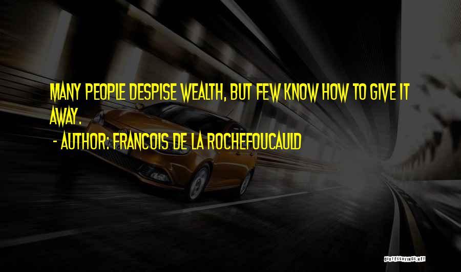 Francois De La Rochefoucauld Quotes 1611988