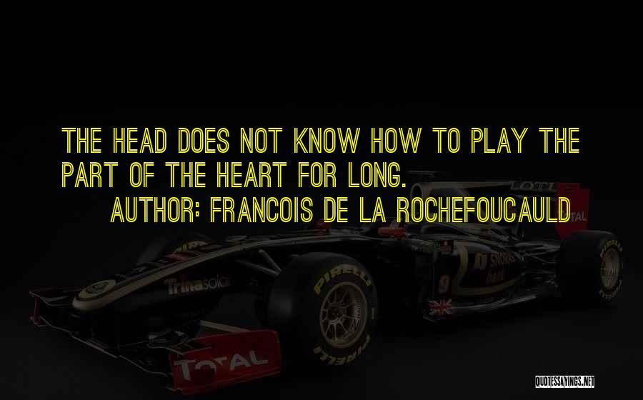 Francois De La Rochefoucauld Quotes 1680920