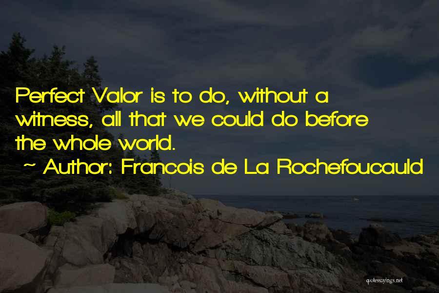 Francois De La Rochefoucauld Quotes 1693870
