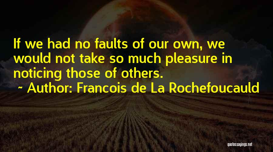 Francois De La Rochefoucauld Quotes 1811324