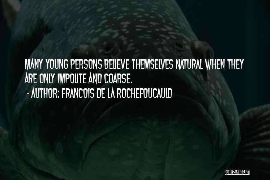 Francois De La Rochefoucauld Quotes 1876857