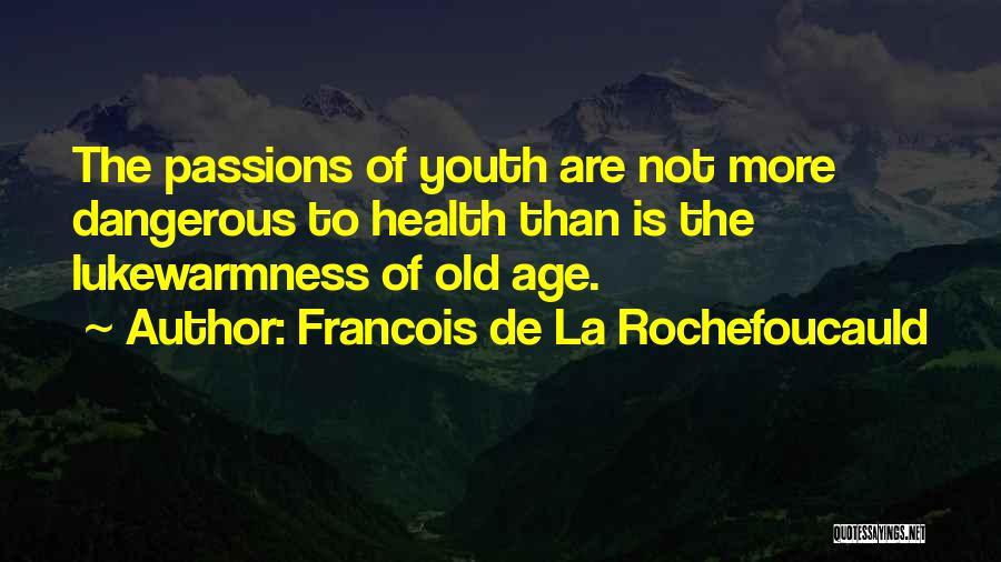 Francois De La Rochefoucauld Quotes 1969508