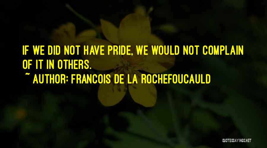 Francois De La Rochefoucauld Quotes 2097068