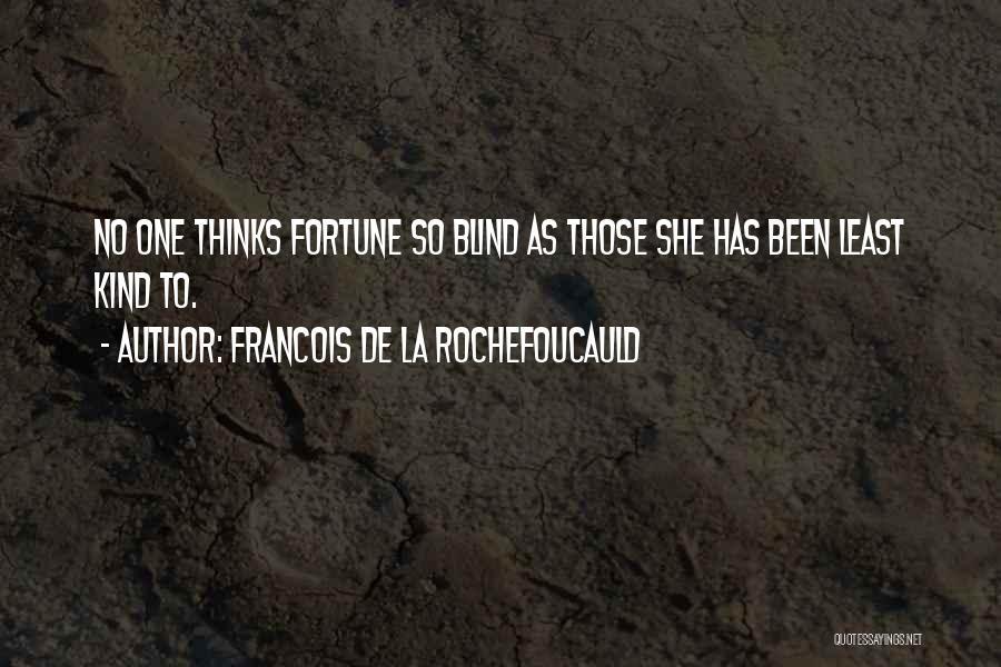 Francois De La Rochefoucauld Quotes 270609