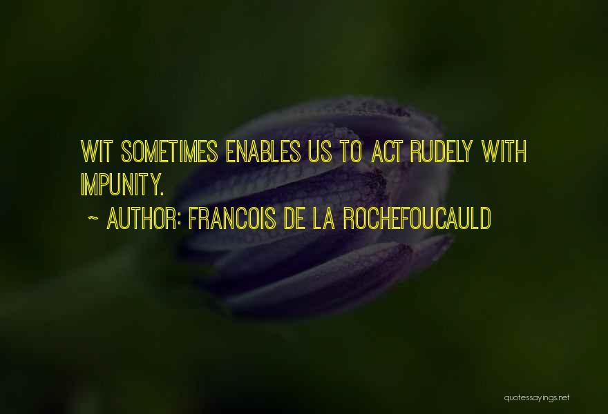 Francois De La Rochefoucauld Quotes 308068