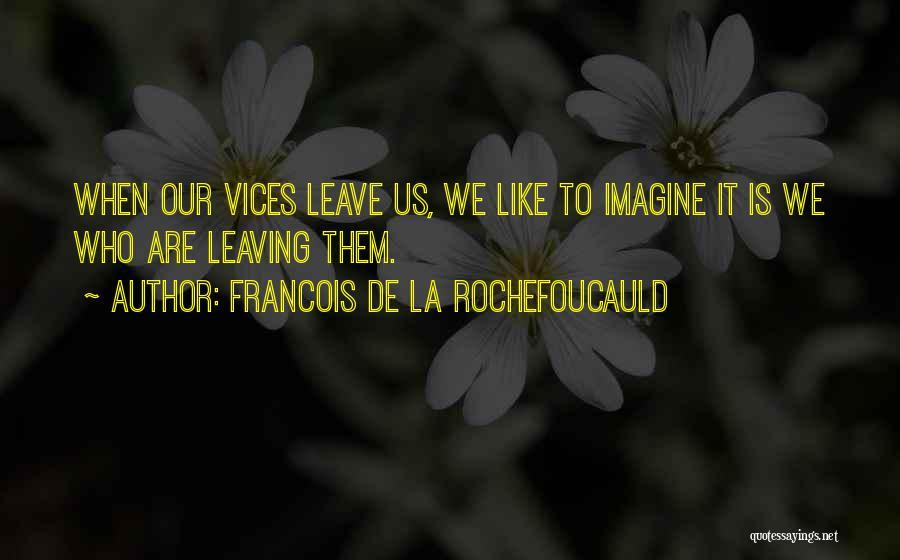 Francois De La Rochefoucauld Quotes 472648