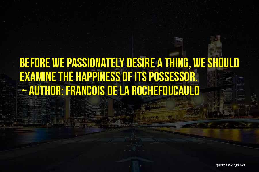 Francois De La Rochefoucauld Quotes 726264