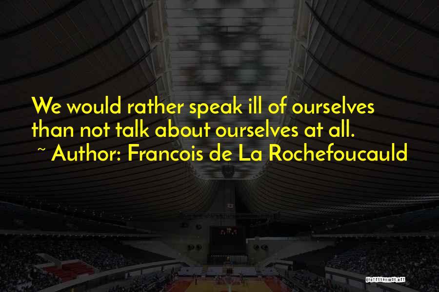 Francois De La Rochefoucauld Quotes 92968