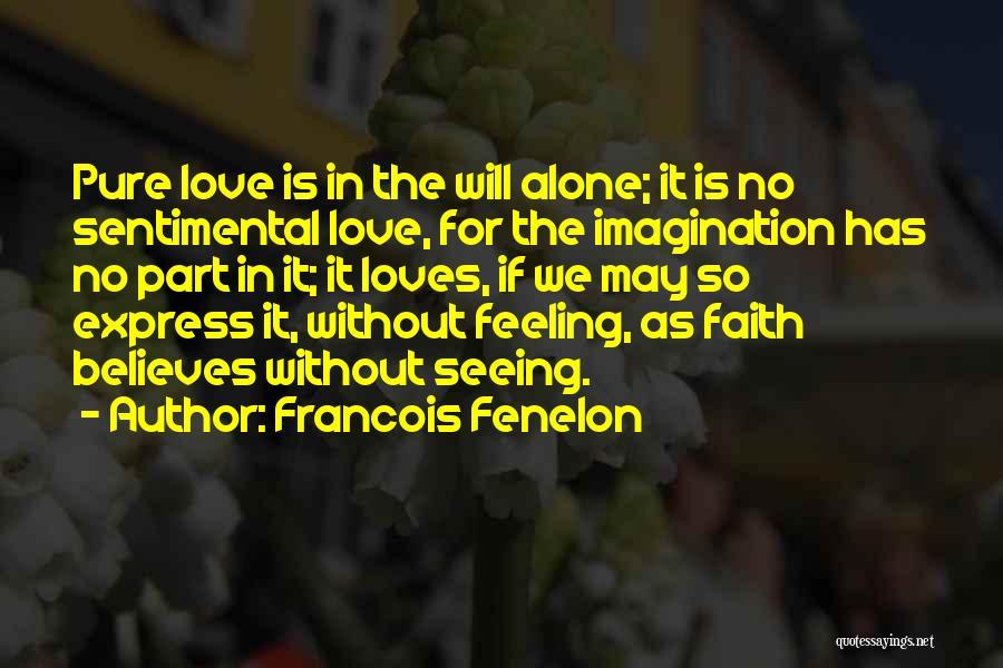 Francois Fenelon Quotes 1119524