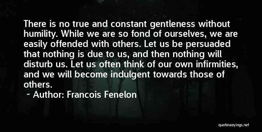 Francois Fenelon Quotes 1194207