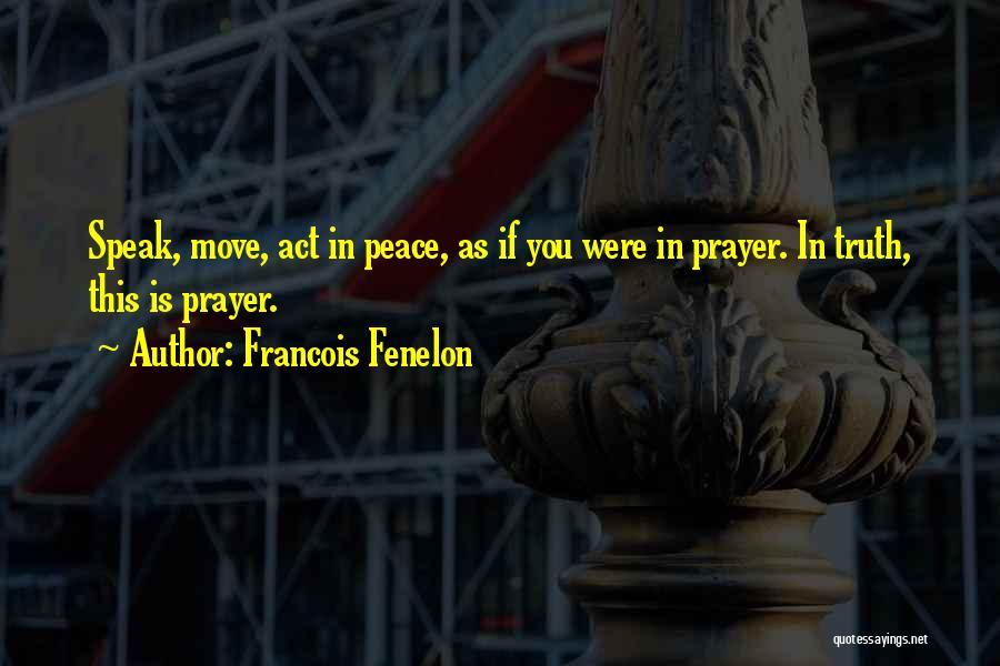 Francois Fenelon Quotes 1371492