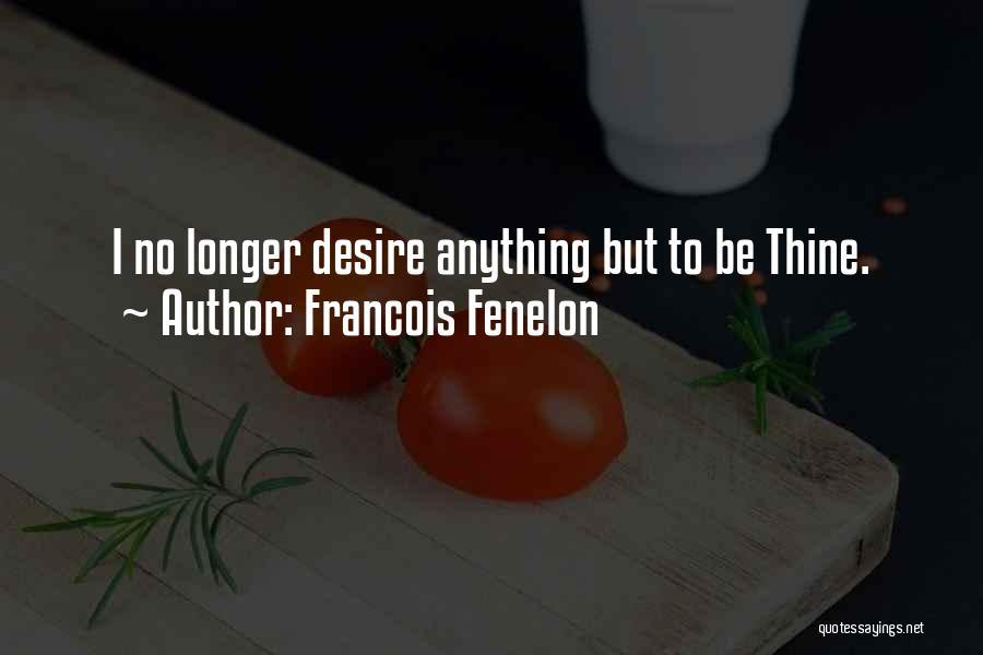 Francois Fenelon Quotes 1515007