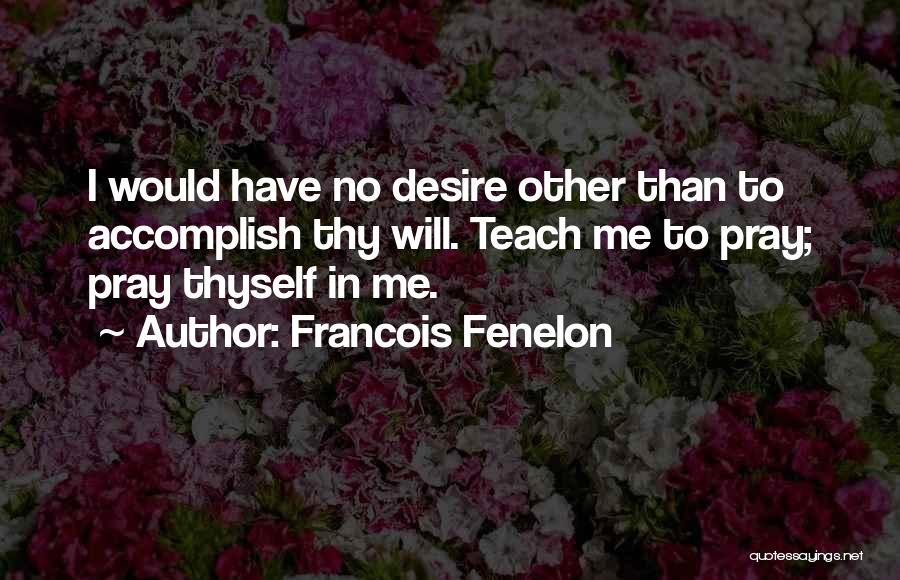 Francois Fenelon Quotes 1520851