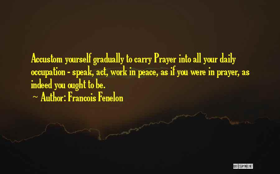 Francois Fenelon Quotes 1668060