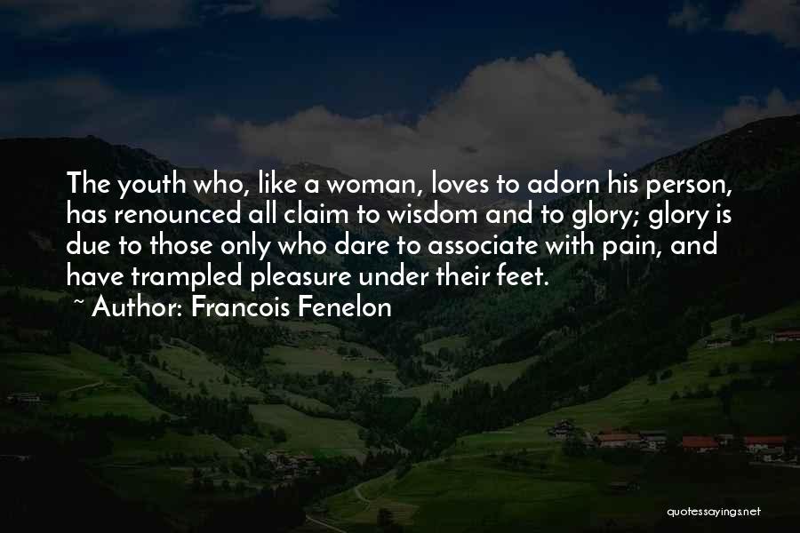 Francois Fenelon Quotes 1738817