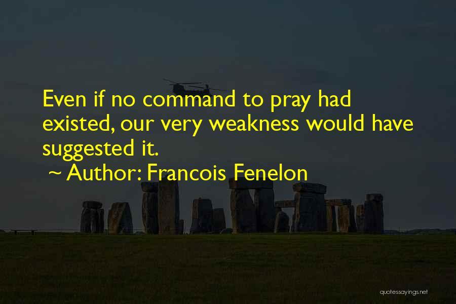 Francois Fenelon Quotes 1779118