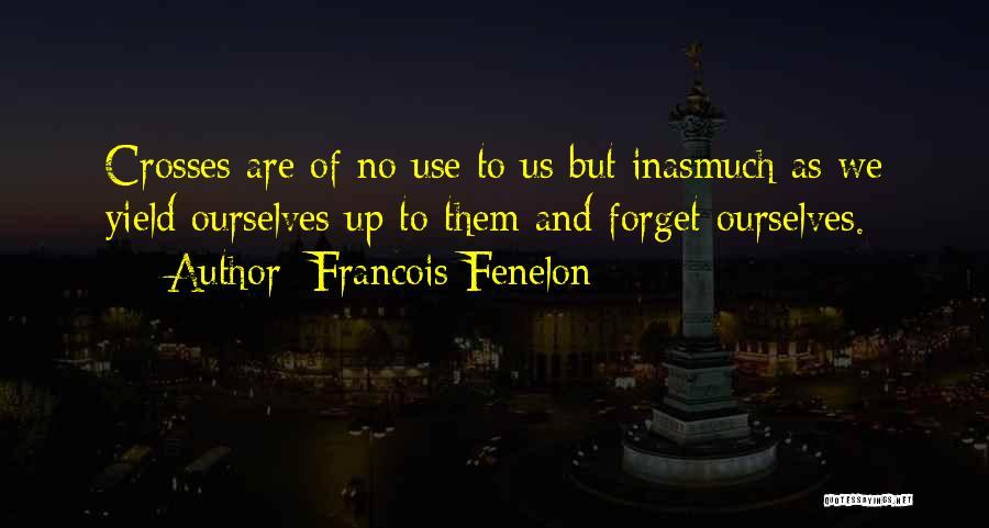 Francois Fenelon Quotes 1808986