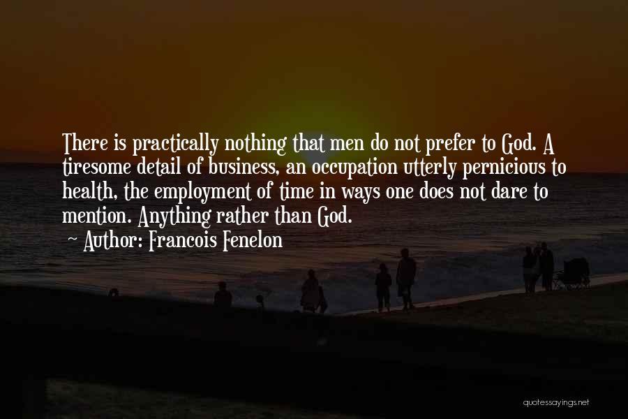 Francois Fenelon Quotes 509013