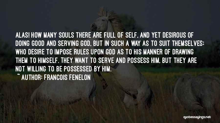 Francois Fenelon Quotes 766231