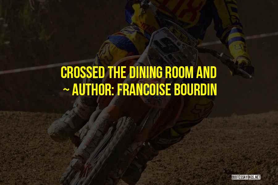 Francoise Bourdin Quotes 645273