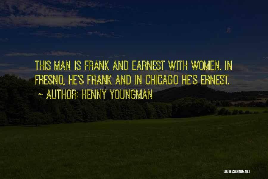 Frank And Ernest Quotes By Henny Youngman