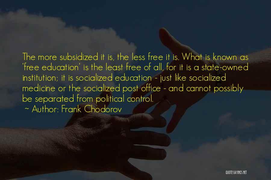 Frank Chodorov Quotes 1409357