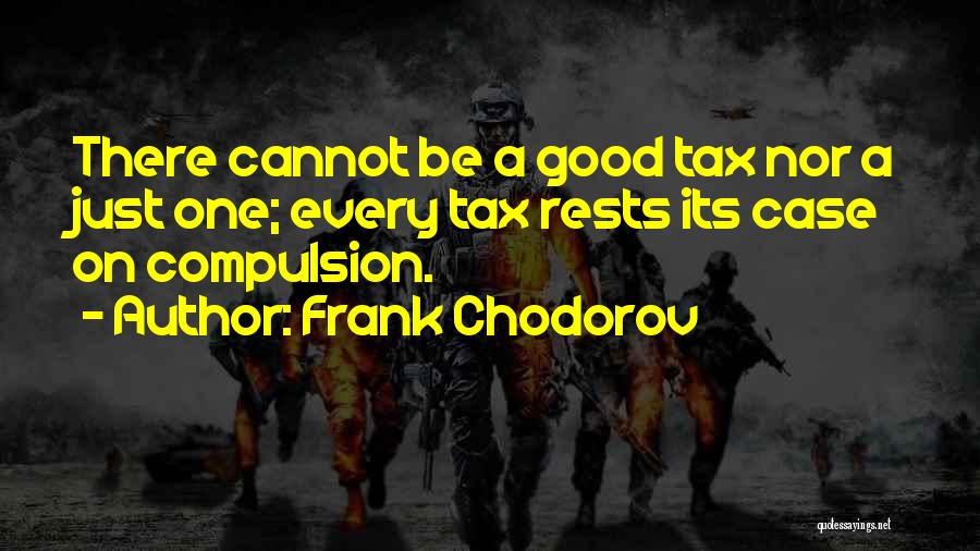 Frank Chodorov Quotes 1423323