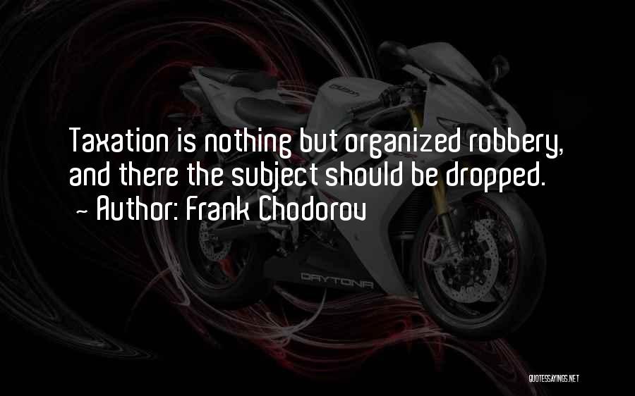 Frank Chodorov Quotes 1623688